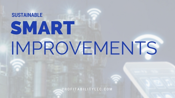 Sustainable Smart Improvements, IIOT and Integrated Best Practices